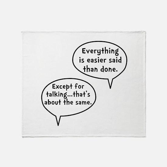 Easier Said Than Done Throw Blanket