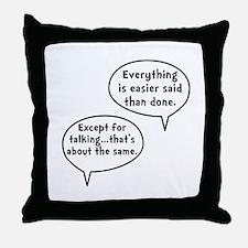 Easier Said Than Done Throw Pillow