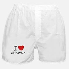 I love Shawna Boxer Shorts