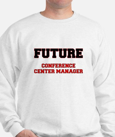 Future Conference Center Manager Sweatshirt