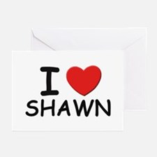I love Shawn Greeting Cards (Pk of 10)