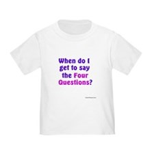 Passover - When do I get to say ... (Toddler Tee))