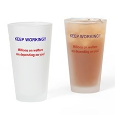 Keep Working! Drinking Glass