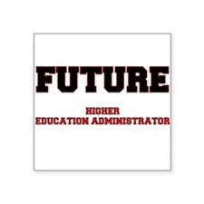 Future Higher Education Administrator Sticker