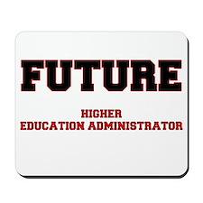 Future Higher Education Administrator Mousepad