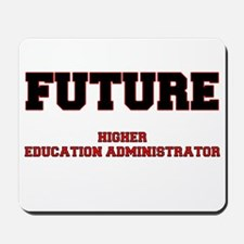 Future Higher Education Administrator Mousepad