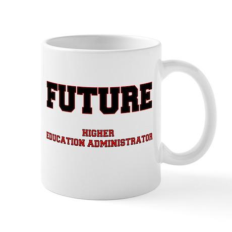 Future Higher Education Administrator Mug