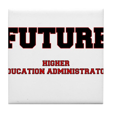 Future Higher Education Administrator Tile Coaster