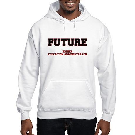 Future Higher Education Administrator Hoodie