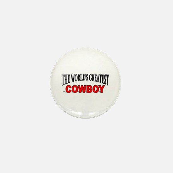 """The World's Greatest Cowboy"" Mini Button"