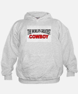 """""""The World's Greatest Cowboy"""" Hoodie"""