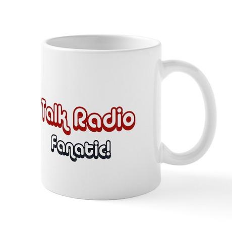 Mug - Talk Radio Fanatic!