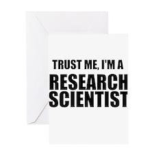 Trust Me, Im A Research Scientist Greeting Card