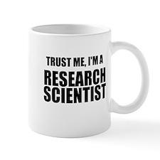 Trust Me, Im A Research Scientist Mug