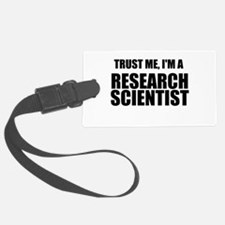 Trust Me, Im A Research Scientist Luggage Tag