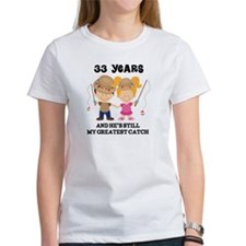 33rd Anniversary Hes Greatest Catch Tee