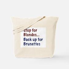 Stop for Blondes... Back up for Brunettes Tote Bag