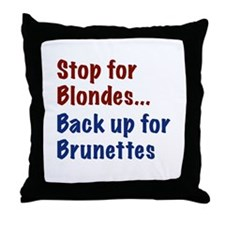 Stop for Blondes... Back up for Brunettes Throw Pi