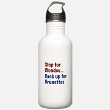 Stop for Blondes... Back up for Brunettes Water Bo