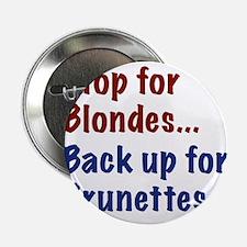 """Stop for Blondes... Back up for Brunettes 2.25"""" Bu"""