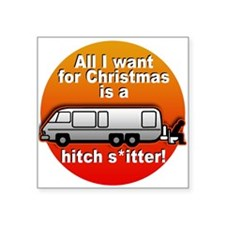 "I Want a Hitchshitter Square Sticker 3"" x 3"""