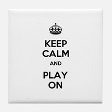 Keep Calm and Play On Tile Coaster