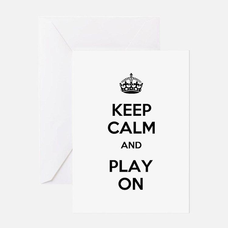 Keep Calm and Play On Greeting Card