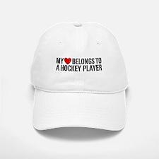 My Heart Belongs To A Hockey Player Baseball Baseball Cap