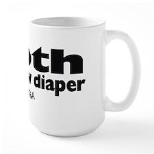 Cloth is the NEW diaper Mug