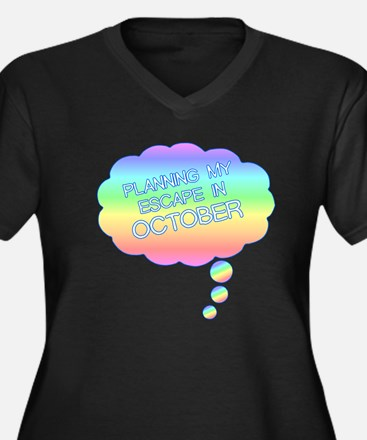 PLANNING MY ESCAPE IN OCTOBER Plus Size T-Shirt