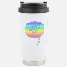 PLANNING MY ESCAPE IN MAY Travel Mug