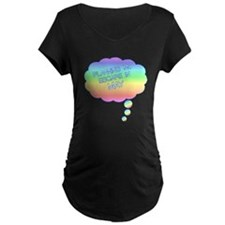 PLANNING MY ESCAPE IN MAY Maternity T-Shirt