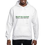 Sexist Hooded Sweatshirt