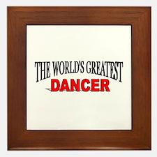 """""""The World's Greatest Dancer"""" Framed Tile"""