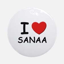 I love Sanaa Ornament (Round)