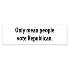 Only mean people vote Republican