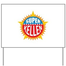 Super Kellen Yard Sign