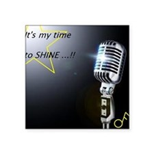 It's my time to shine Sticker
