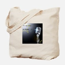 It's my time to shine Tote Bag