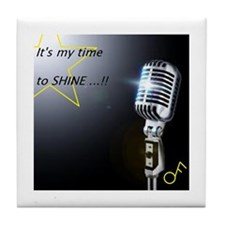It's my time to shine Tile Coaster