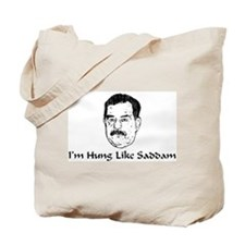 I'm Hung Like Saddam Tote Bag