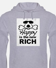 Happy Is The New Rich Hoodie