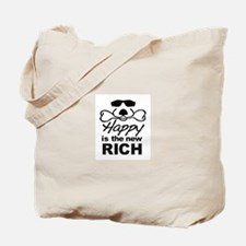 Happy Is The New Rich Tote Bag