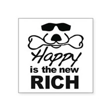 Happy Is The New Rich Sticker