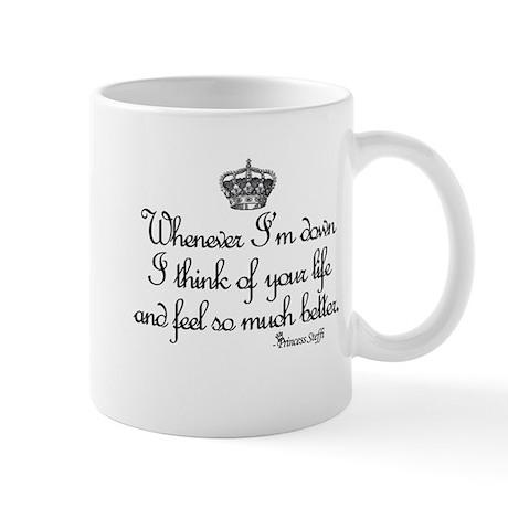 Whenever I'm down I think of you... Mug