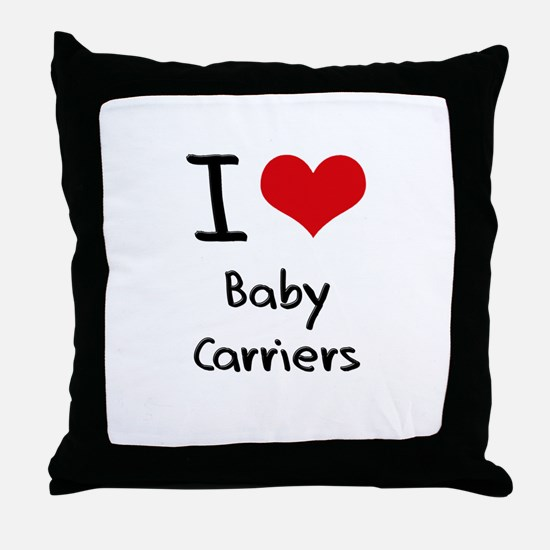 I Love Baby Carriers Throw Pillow