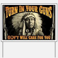 Turn In Your Guns Yard Sign