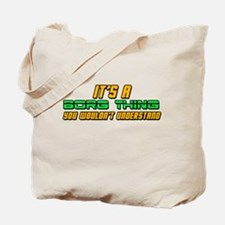 It's A Borg Thing You Wouldn't Understand Tote Bag