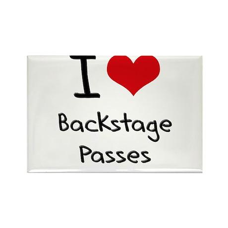 I Love Backstage Passes Rectangle Magnet