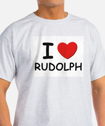 I love Rudolph Ash Grey T-Shirt